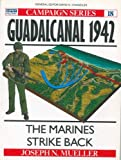 Front cover for the book Guadalcanal 1942: The marines strike back by Joseph N. Mueller