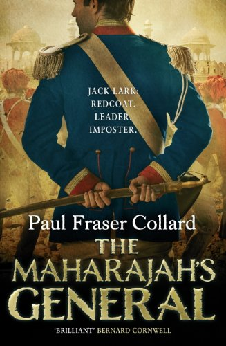 The Maharajah's General (Jack Lark, Book 2): A fast-paced British Army adventure in India por Paul Fraser Collard