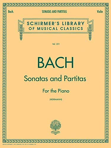 Bach: Sonatas and Partitas for Violin Solo (Schirmer's Library of Musical Classics) (Violin Bach Partitas Sonatas)