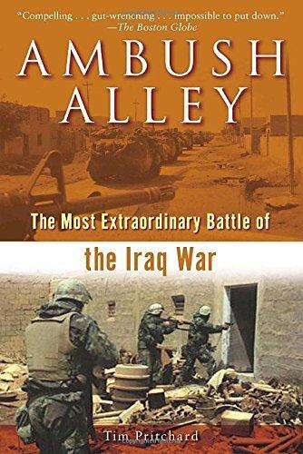 Ambush Alley: The Most Extraordinary Battle of the Iraq War by Tim Pritchard (2006-09-26)