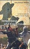 Tempelberg und Klagemauer: Die Rolle der biblischen Stätten im Nahost-Konflikt - Amy Dockser Marcus