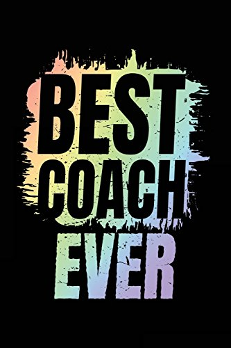 Best Coach Ever: Soccer Coach Notebook Gift V28 (Soccer Books for Kids)