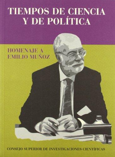 Tiempos de ciencia y de política: Homenaje a Emilio Muñóz