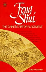 Feng Shui: The Chinese Art of Placement by Sarah Rossbach (1991-10-05)