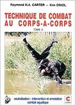 Technique de combat au corps-à-corps tome 2 de Kim Oriol