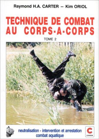 Technique de combat au corps-à-corps tome 2
