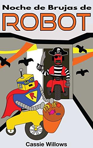 Noche de Brujas de Robots (Amigos Robots nº 6) por Cassie Willows