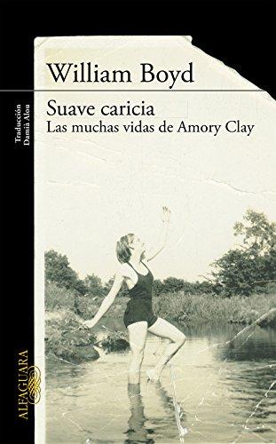 Suave caricia: Las muchas vidas de Amory Clay (LITERATURAS)