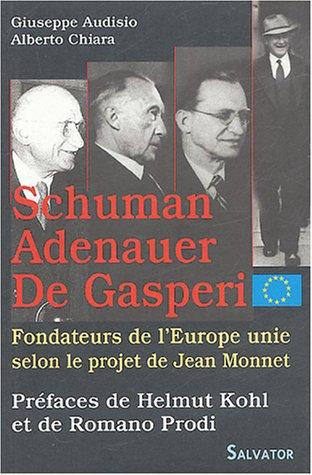 Les fondateurs de l'Europe unie selon le projet de Jean Monnet : Robert Schuman, Konrad Adenauer, Alcide De Gasperi