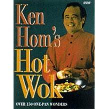 Ken Hom's Hot Wok: 150 One-pan Wonders