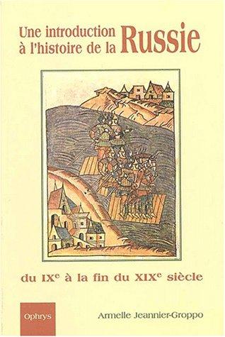Une introduction à l'histoire de la Russie du IXème à la fin du XIXème siècle. Cours d'histoire en russe avec exercices corrigés, 2ème édition