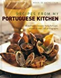 Recipes from my Portuguese Kitchen: 65 authentic recipes from Portugal, shown in over 260 photographs by e Silva, Miguel de Castro (2013) Hardcover