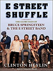 E Street Shuffle: The Glory Days of Bruce Springsteen and the E Street Band by Clinton Heylin (2013-01-14)