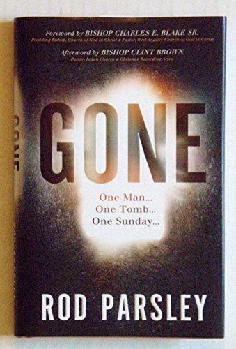 Gone: One Man, One Tomb, One Sunday by Rod Parsley (2016-08-02)
