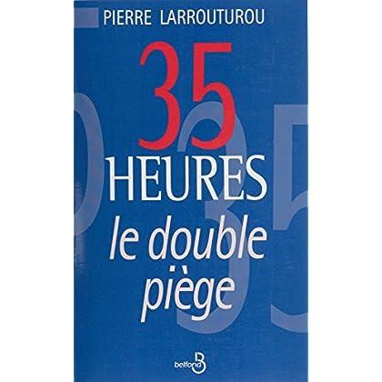 35 heures : le double piège (Documents-recits)