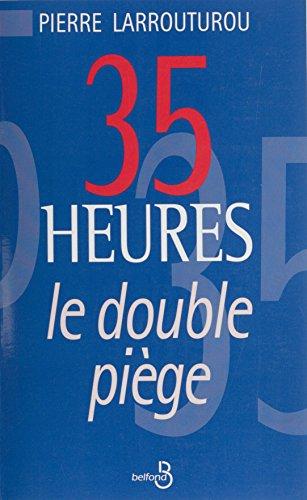 35 heures : le double piège: Le double piège (Documents-recits) par Pierre Larrouturou