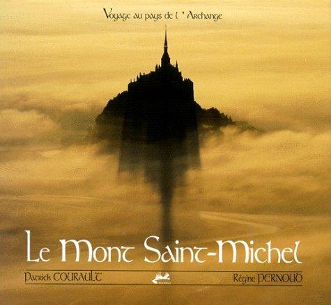 Le Mont Saint-Michel: Voyage au pays de l'Archange