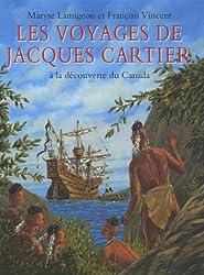 Les voyages de Jacques Cartier : A la découverte du Canada