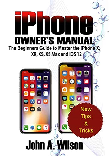 a77b497867c5 iPHONE OWNER S MANUAL  The Beginners Guide To Master iPhone X