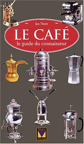 Le café : Le guide du connaisseur par Jon Thorn