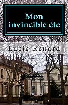 Mon invincible été par [Renard, Lucie]