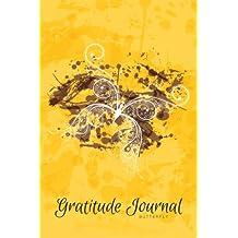 Gratitude Journal Butterfly: An Inspirational Notebook to Practise Daily Gratitude: Volume 7 (Gratitude Journal - Grunge Serie)