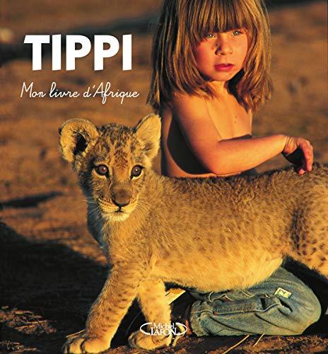 Mon livre d'Afrique par Tippi Degre