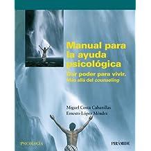 Manual para la ayuda psicológica: Dar poder para vivir. Mas allá del counseling (Psicología)