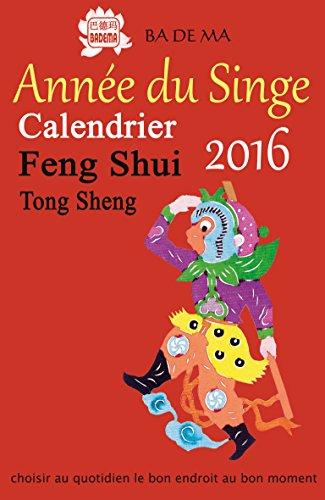 Calendrier Feng Shui 2016 - L'année du Singe