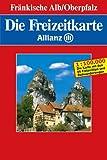 Die Freizeitkarte Allianz, Bl.25, Fränkische Alb, Oberpfalz -