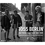 1055 Berlin: Der Prenzlauer Berg 1980-1990