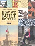 How We Built Britain by David Dimbleby (7-Apr-2008) Paperback