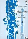 La clarinette à l'école de musique Volume 2...