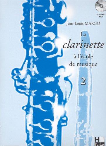 La clarinette à l'école de musique Volume 2 par Jean-Louis Margo