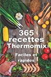 Thermomix ® :  365 recettes Thermomix faciles, rapides, pour toutes les occasions