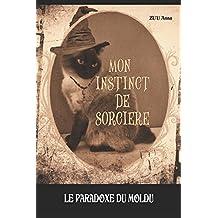MON INSTINCT DE SORCIERE: LE PARADOXE DU MOLDU