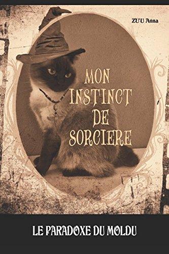 MON INSTINCT DE SORCIERE: LE PARADOXE DU MOLDU par Anna Zu'u