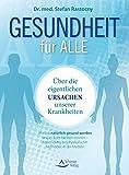 Heilung für alle: Über die eigentlichen Ursachen unserer Krankheiten (Amazon.de)