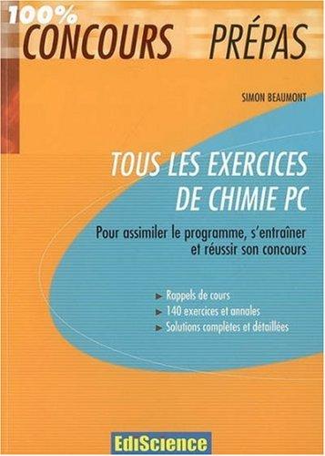 Tous les exercices de chimie PC : Pour assimiler le programme, s'entraîner et réussir le concours