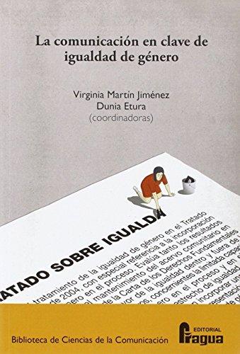 La comunicación en clave de igualdad de género. (Bibiliteca de Ciencias de la Comunicación) por Virginia MARTIN JIMENEZ