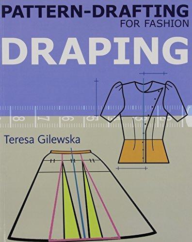 Pattern-Drafting for Fashion: Vol. 3: Draping by Teresa Gilewska (2011-11-21)