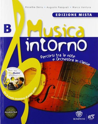 Musica intorno. Vol B. Per la Scuola media. Con DVD. Con espansione online