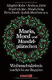 Maria, Mord und Mandelplätzchen: Weihnachtskrimis von Sylt bis zur Zugspitze - Volker Klüpfel
