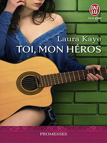 Toi, mon héros (J'ai lu promesses t. 10320) par Laura Kaye