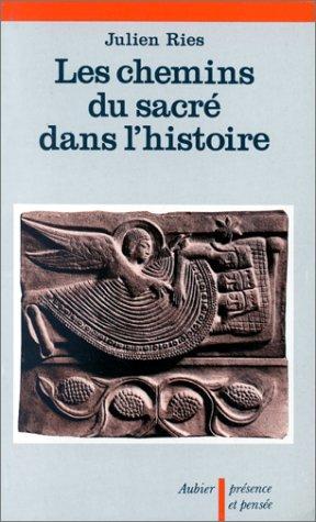 Les Chemins du sacré dans l'histoire