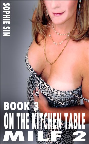 On The Kitchen Table Milf 2 Book 3 English Edition