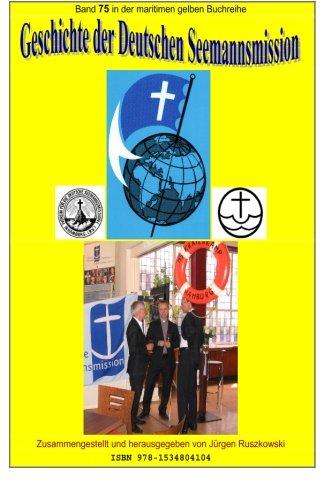 Preisvergleich Produktbild Geschichte der Deutschen Seemannsmission: Band 75 in der maritimen gelben Buchreihe bei Juergen Ruszkowski (maritime gelbe Buchreihe, Band 75)