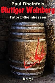 blutiger-weinberg-tatort-rheinhessen-der-winzer-krimi-tatort-rheinhessen-1