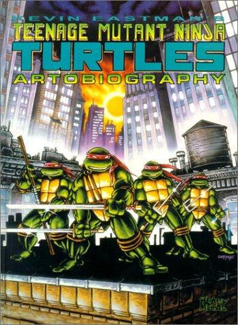 Kevin Eastman's Teenage Mutant Ninja Turtles Artobiography