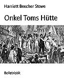 'Onkel Toms Hütte' von Harriett Beecher Stowe